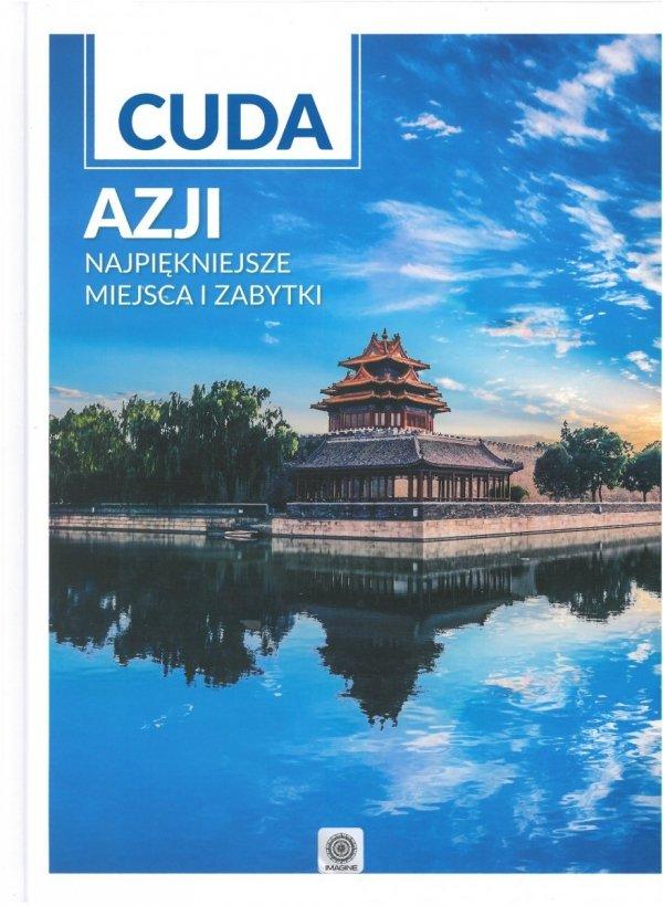 Cuda Azji. Najpiękniejsze miejsca i zabytki