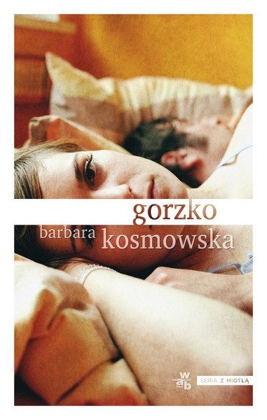 """""""Gorzko"""" Barbara Kosmowska"""