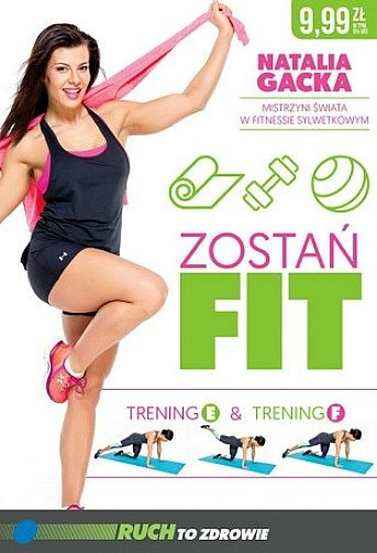 Zostań fit. Trening E & Trening F