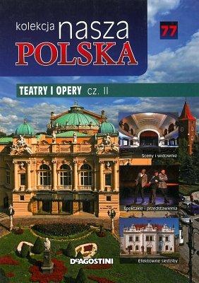 Teatry i opery cz 2. Nasza Polska, tom 77