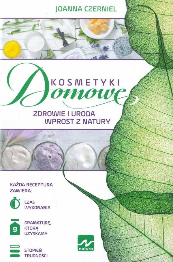 Kosmetyki domowe. Zdrowie i uroda wprost z natury