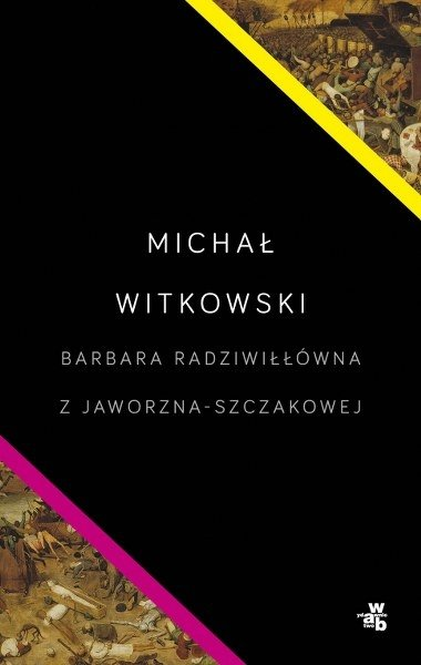 Barbara Radziwiłłówna z Jaworzna-Szczakowej