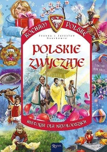 Polskie zwyczaje. Kocham Polskę