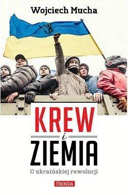 Krew i ziemia. O ukraińskiej rewolucji