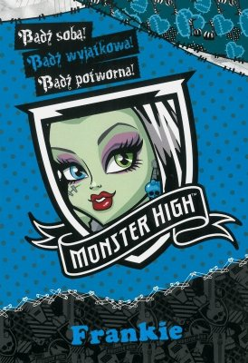 Bądź sobą Frankie. Monster high