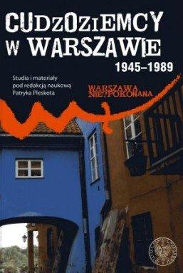 Cudzoziemcy w Warszawie 1945-1989