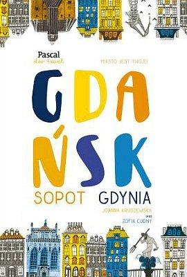 Gdańsk, Sopot, Gdynia. Slow Travel