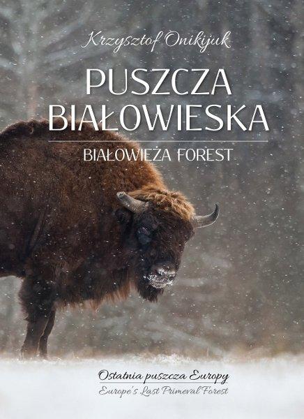 Puszcza Białowieska. Białowieża forest - wydanie polsko-angielskie