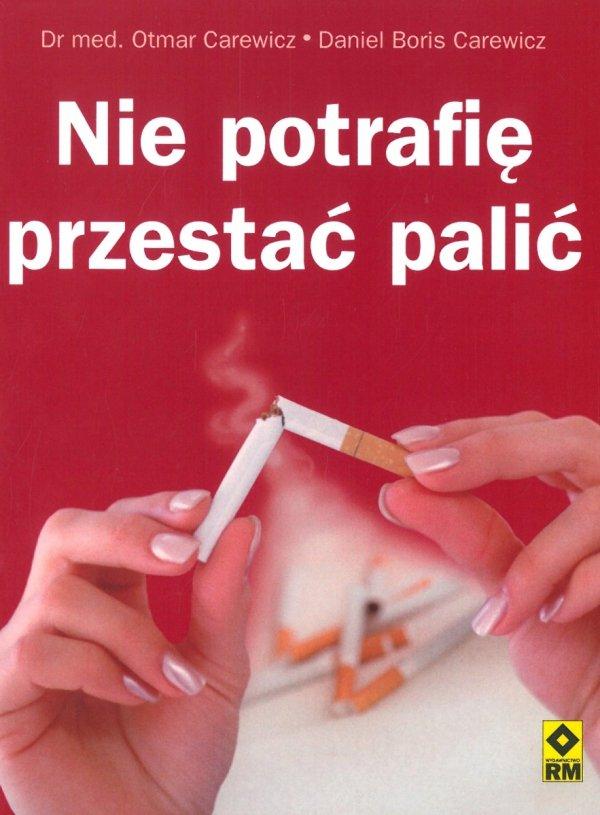 Nie potrafię przestać palić