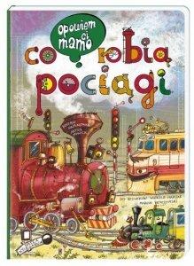 Nasza księgarnia Książeczka Opowiem ci, mamo, co robią pociągi