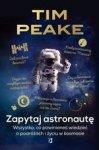 Zapytaj astronautę. Wszystko, co powinieneś wiedzieć o podróżach i życiu w kosmosie
