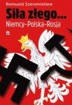 Siła złego. Niemcy-Polska-Rosja.