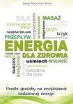 Energia dla zdrowia. Proste sposoby na zwiększenie codziennej energii