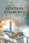Katastrofa w Czarnobylu. Przyczyny wybuchu reaktora – obalanie mitów