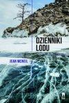 Dzienniki lodu. Wspomnienia z Antarktydy (dodruk 2017)