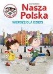 Nasza Polska. Wiersze dla dzieci (dodruk 2018)