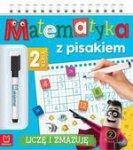 Matematyka z pisakiem. Klasa 2 Liczę i zmazuję