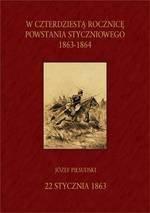 W czterdziestą rocznicę Powstania Styczniowego 1863-1864