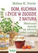 Dom, kuchnia i życie w zgodzie z naturą. Skuteczne metody na zdrowie całej rodziny