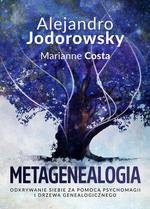 Metagenealogia. Odkrywanie siebie za pomocą psychomagii i drzewa genealogicznego