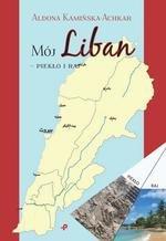 Mój Liban - piekło i raj