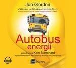 Autobus energii. Zatankuj swój bak paliwem radości (audiobook, wyd. 2017)
