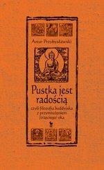 Pustka jest radością, czyli filozofia buddyjska z przymrużeniem (trzeciego) oka (dodruk 2016)