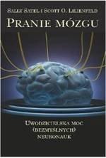 Pranie mózgu. Uwodzicielska moc (bezmyślnych) neuronauk