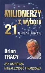 Milionerzy z wyboru. 21 tajemnic sukcesu