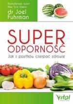 Superodporność - Jak z posiłków czerpać zdrowie