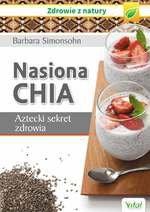 Nasiona chia. Aztecki sekret zdrowia