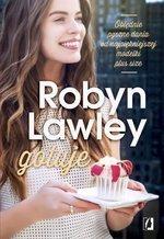 Robyn Lawley gotuje. Obłędnie pyszne dania dla rodziny i przyjaciół