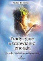 Tradycyjne uzdrawianie energią. Metody rosyjskiego uzdrowiciela