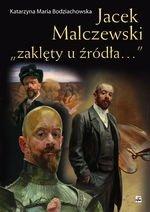 """Jacek Malczewski """"zaklęty u źródła…"""""""