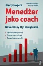 Menedżer jako coach. Nowoczesny styl zarządzania (dodruk 2018)