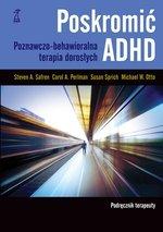 Poskromić ADHD. Podręcznikterapeuty. Poznawczo-behawioralna terapia dorosłych