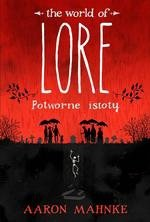 The world of Lore. Potworne istoty