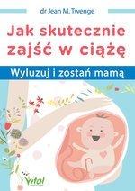 Jak skutecznie zajść w ciążę Wyluzuj i zostań mamą