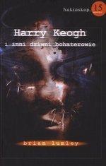 Nekroskop 15. Harry Keogh i inni dziwni bohaterowie