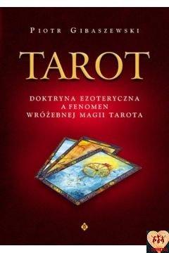 Tarot - doktryna ezoteryczna a fenomen wróżebnej magii tarota