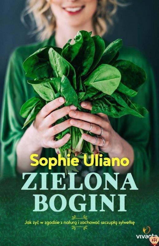 Zielona Bogini - Jak żyć w zgodzie z naturą i zachować szczupłą sylwetkę