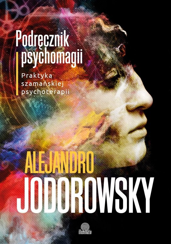 Podręcznik psychomagii - praktyka szamańskiej psychoterapii