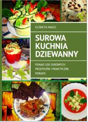 Elzbieta Malec  Surowa kuchnia Dziewanny  (PRZEDSPRZEDAŻ!!)