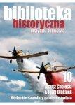 Biblioteka Historyczna nr 10 Janusz Chojecki, Józef Oleksiak - Mieleckie samoloty na niebie świata
