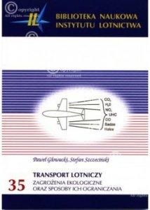 Biblioteka Naukowa nr 35 P. Głowacki, S. Szczeciński - Transport lotniczy. Zagrożenia ekologiczne oraz sposoby ich ograniczania