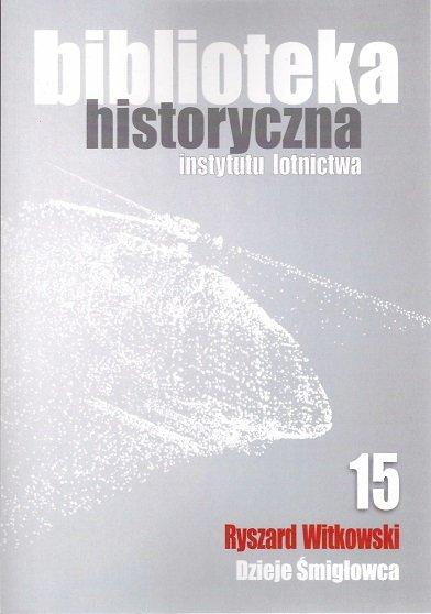 Biblioteka Historyczna nr 15 Ryszard Witkowski – Dzieje śmigłowca