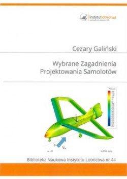 Biblioteka Naukowa nr 44 Cezary Galiński - Wybrane zagadnienia projektowania samolotów
