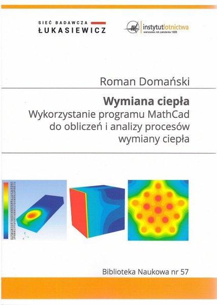 Biblioteka Naukowa nr 57 Roman Domański – Wymiana ciepła. Wykorzystanie programu MathCad do obliczeń i analizy procesów wymiany ciepła