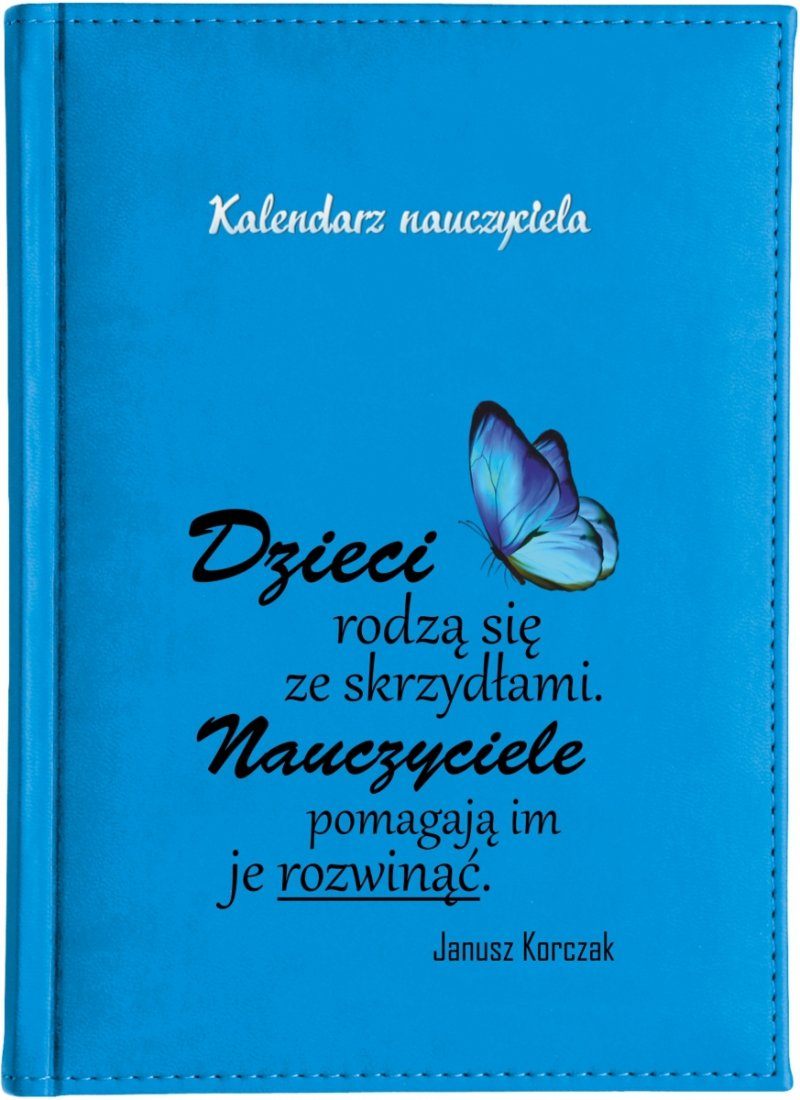 Okładka z nadrukiem cytatu Janusza Korczak