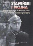 Stawiński i wojna Reprezentacje doświadczenia jako podróż autobiograficzna Barbara Giza